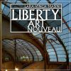 Liberty Art Nouveau Un'avventura artistica internazionale tra rivoluzione e reazione, tra cosmopolitismo e provincia,......