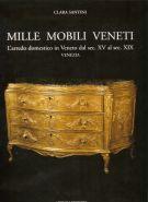 Mille mobili veneti <Span>L'arredo domestico in Veneto dal sec. XV al sec. XIX. Venezia.</Span>