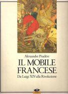 Il mobile francese Da Luigi XIV alla Rivoluzione