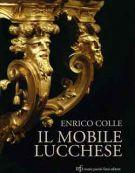 Il Mobile lucchese <span>dal Cinquecento all'Ottocento</span>