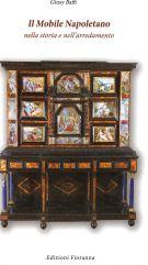 Il Mobile Napoletano nella storia e nell'arredamento dal 1700 al 1830