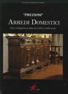 'Preziosi' Arredi Domestici <span>Arte e Artigianato in Italia tra il XVI e il XIX secolo</span>
