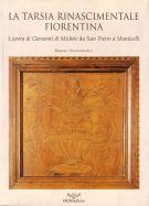 La Tarsia Rinascimentale Fiorentina <span>L'opera di Giovanni di Michele da San Pietro a Monticelli</span>