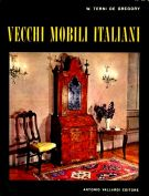 Vecchi mobili italiani <span>Tipi in uso dal secolo XV al secolo XX</span>