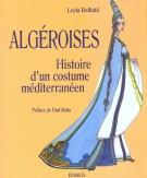 Algéroises Histoire d'un costume méditérranéen
