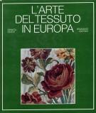 <h0>L'arte del tessuto in Europa <span><I>dal XII al XX secolo</i></span></h0>