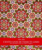 1906-2006  Cento Anni di Tessuti Lisio One hunderd years of Lisio's Fabrics