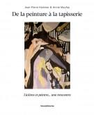 Jean-Pierre Hammer & Annie Maufay De la peinture à la tapisserie Licières et peintre... une rencontre