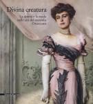 Divina creatura <span>La donna e la moda nelle arti del secondo Ottocento</Span>