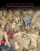 Il Principe dei sogni <span>Giuseppe negli arazzi medicei di Pontormo e Bronzino</span>