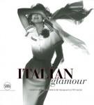 Italian glamour <span>L'essenza della moda italiana dal Dopoguerra al XXI Secolo</span>