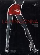 La minigonna <span>La rivoluzione, gli stilisti, le icone</span>