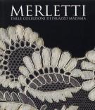 Merletti <span>dalle collezioni di Palazzo Madama</span>
