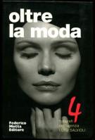 Oltre la Moda <span>4 fotografi dell'agenzia Luigi Salvioli</Span>