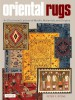 Oriental Rugs An Illustrated Lexicon of Motifs, Materials, and Origins
