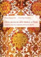 Otto secoli di arte tessile ai Frari <span>Sciamiti, velluti, damaschi, broccati, ricami</span>