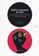 <h0>Pettini e ornamenti da testa <span><i>Moda e costume dal XVI al XX secolo <span>La Collezione Antonini</span></i></h0>