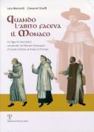 Quando l'abito faceva il Monaco <span>62 figurini monastici conservati nel Museo Diocesano di Santo Stefano al Ponte di Firenze</Span>