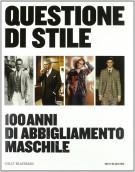 Questione di Stile <span>100 Anni di Abbigliamento Maschile</span>
