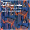 Tessuti del Novecento Designer e Manifatture D'Europa e D'America