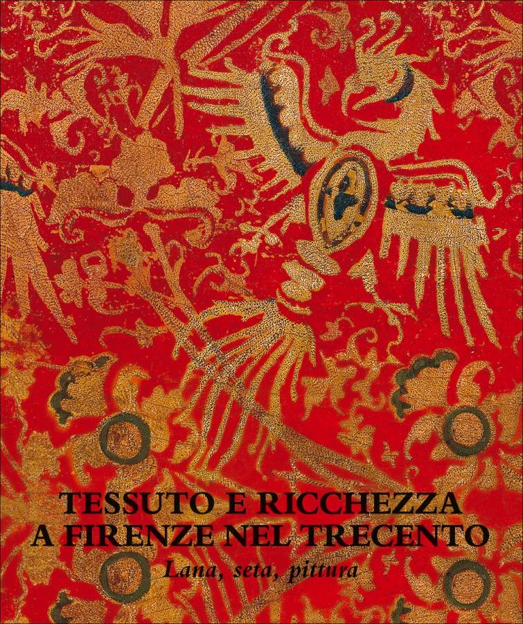 Tessuto e ricchezza a Firenze nel Trecento Lana, seta, pittura