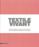 Textile Vivant <span>Percorsi, esperienze e ricerche del textile design</span> <span> Tracks, experiences and researches in textile design</Span>