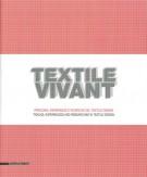 Textile Vivant Percorsi esperienze e ricerche del textile design  Tracks experiences and researches in textile design