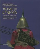 Trame di Cinema Danilo Donati e la Sartoria Farani Costumi dai Film di Citti, Faenza, Fellini, Lattuada, Pasolini e Zeffirelli