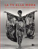 La TV alla moda <span>Stile e star nella storia della Rai</span>
