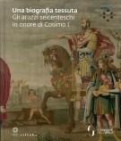 <h0>Una biografia tessuta <span><i>Gli arazzi seicenteschi in onore di Cosimo I</i></span></h0>