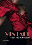 Vintage L'irresistibile fascino del vissuto