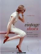 Vintage Shoes <span>Le Scarpe che Hanno Segnato il Ventesimo Secolo</SPAN>