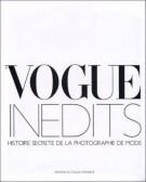 Vogue Inédits Histoire Secrète De La Photographie De Mode