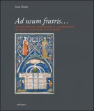Ad usum fratris... <span>Miniature nei manoscritti laurenziani di Santa Croce (secoli XI-XIII)</span>