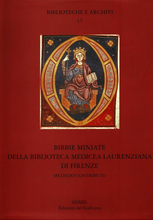 Bibbie miniate della biblioteca Medicea Laurenziana di Firenze Secondo contributo