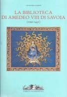 La biblioteca di Amedeo VIII di Savoia (1391-1451)