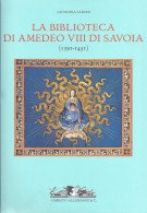 <h0>La biblioteca di Amedeo VIII di Savoia <span>(1391-1451)</span></h0>