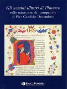 <h0>Gli uomini illustri di Plutarco <span><em>nelle miniature del compendio di Pier Candido Decembrio </em></span>