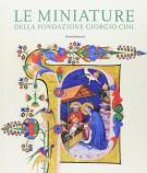 Le Miniature <span>della Fondazione Giorgio Cini <span>Pagine, Ritagli, Manoscritti</Span>