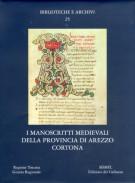 I manoscritti medievali della provincia di Arezzo: Cortona