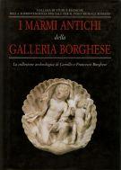 I Marmi Antichi della Galleria Borghese <span>La collezione archeologica di Camillo e Francesco Borghese</span>
