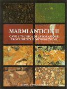 Marmi Antichi II <span>cave e tecnica di lavorazione <span>provenienza e distribuzione</span>