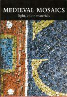 Medieval Mosaics light, color, materials
