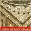 Arcidiocesi di Pesaro. I mosaici del Duomo di Pesaro. Storia di un ritrovamento