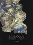 Mosaique <span>Trésor de la latinité</span> <span>De l'origine à nos jours</span>