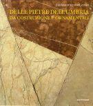 Delle pietre dell'Umbria <span>Da costruzione e ornamentali</span>