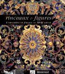 Rinceaux et Figures <span>L'ornement en France au XVIIe siècle</span>