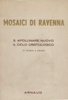 Mosaici di Ravenna S. Apollinare nuovo il ciclo Cristologico  12 Tavole a colori