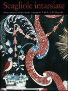 Scagliole intarsiate Arte e tecnica nel territorio ticinese tra il XVII e il XVIII secolo