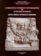 L'archivio storico fotografico di Stefano Bardini <span>Arte greca, etrusca, romana</span>